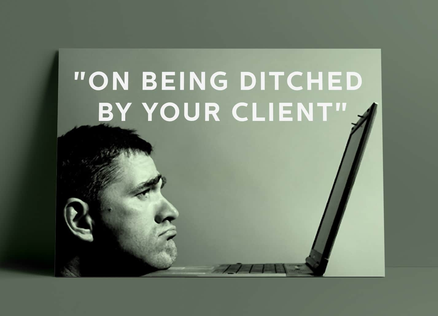 Being-ditched-by-your-client Jpg