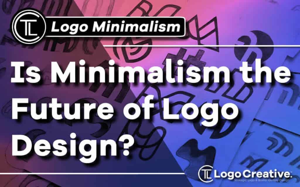 Is-minimalism-the-future-of-logo-design Jpg